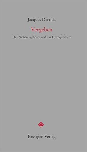 Vergeben: Das Nichtvergebbare und das Unverjährbare (Passagen forum)