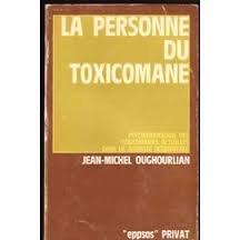 La personne du toxicomane par Oughourlian Jean Michel