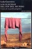 Los Suicidas del Fin del Mundo: Crónica de un pueblo patagónico par Leila Guerriero