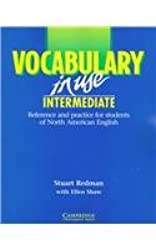 Vocabulary in Use Intermediate: Reference and Practice for Students of North American English