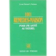 1001 remèdes maison pour une santé au naturel par DR. MED. EBERHARD L. HARTMANN