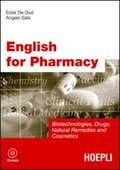ENGLISH FOR PHARMACY Biotechnologies, Drugs, Natural Remedies and Cosmetics