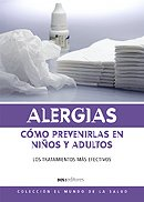 Alergias, Como Prevenirlas/Allergies, How to Prevent Them (Coleccion El Mundo De La Salud)