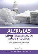 Alergias, Como Prevenirlas/Allergies, How to Prevent Them (Coleccion El Mundo De La Salud)