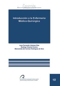 Introducción a la enfermería médico-quirúrgica (Manual docente universitario. Área de Ciencias Experimentales y de la Salud) por Juan Fernando Jiménez Díaz