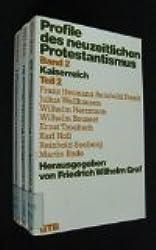 Profile des neuzeitlichen Protestantismus I. Aufklärung, Idealismus, Vormärz.