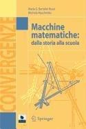 Macchine matematiche. Dalla storia alla scuola