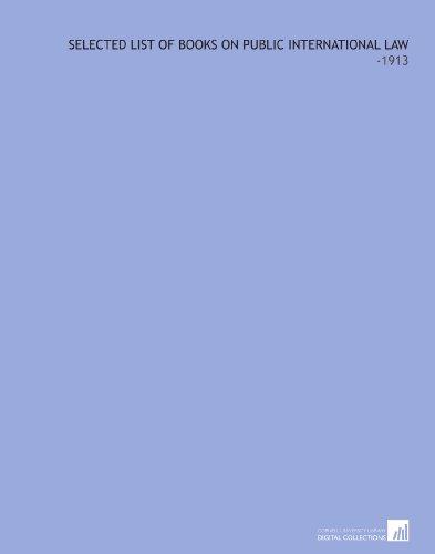 Selected List of Books on Public International Law: -1913 por Martinus Nijhoff Publishers