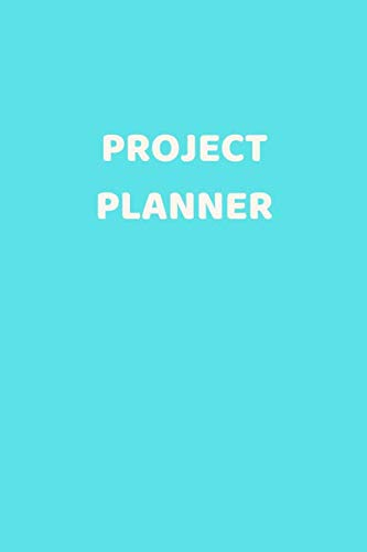Project Planner: Personal Organizer - (Project Schedule Notebook, Project Organizer Notebook, Project Manager Planner 2020, Project Organizer Journal)