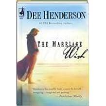 The Marriage Wish (Steeple Hill Women's Fiction #13) by Dee Henderson (2004-08-01)