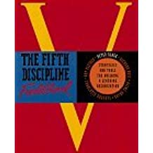 The Fifth Discipline Fieldbook, Strategies and Tools for Building a Learning Organization