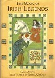 The Book of Irish Legends [Gebundene Ausgabe] by Zaczek, Iain
