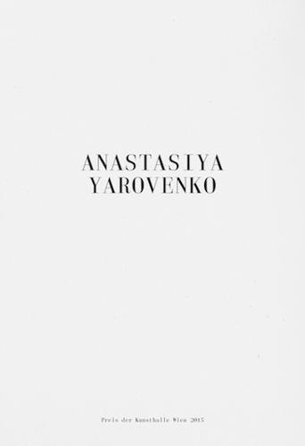 Anastasiya Yarovenko: Preis der Kunsthalle Wien 2015