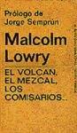 El volcán, el mezcal, los comisarios (.) por Malcolm Lowry