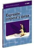 Expresión corporal y danza (Biblioteca Temática del Deporte) por Marta Castañer Balcells