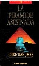 La pirámide asesinada par Christian Jacq