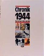 Chronik 1944 Tag für Tag in Wort und Bild