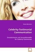 Celebrity-Testimonial Communication: Einsatzkriterien und Auswahlmodelle fürCelebrity-Testimonials