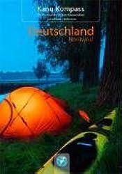 Kanu Kompass: Deutschland Nordwest: Das Reisehandbuch zum Kanuwandern