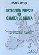Detección precoz del cáncer de máma: Factores asociados a la participación en un programa de screening por Lourdes Lostao Unzu
