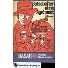 Botschafter ohne Agrément : Roman. [Ill.: Karl Fischer], Basar