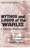 Mythos and Logos of the Warlis: A Tribal World View