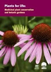 Plants for Life: Medicinal Plant Conservation and Botanic Gardens