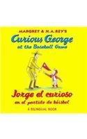 Jorge El Curioso En El Partido de Beisbol/Curious George at the Baseball Game (Bilingual Edition) (Curious George: Level 1) por H A Rey