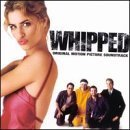 Whipped: Original Motion Picture Soundtrack by The Wiseguys Motion Portable Audio