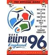 The Official UEFA England Euro 96: Match Action, Star Players, Team Profiles, History of the Finals, Map of the Venues, Tournament Progress Chart (A Carlton book)