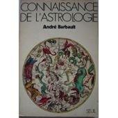 Connaissance de l'astrologie - editions du seuil paris 1975 -