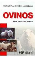 Ovinos/ Ovines (Farming Education Manuals- Animal Reproduction/ Manuales Para Educacion Agropecuaria- Produccion Animal)