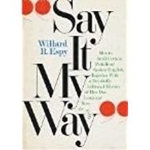 Say it My Way: Ho by Willard R. Espy (1981-02-26)