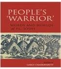 People`s ′Warrior′ – Words and Worlds of P.C. Joshi