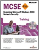 Designing Microsoft Windows 2000 Network Security. MCSE Training. Con CD-ROM