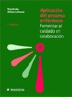 Aplicacion Del Proceso Enfermero por Rosalinda Alfaro-Lefevre