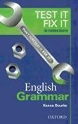 Test it, Fix it - English Grammar: Intermediate level by Kenna Bourke (2003-11-06)
