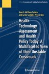 Health Technology Assessment and Health Policy Today: A Multifaeted View of their Unstable Crossroads (Economía de la Salud y Gestión Sanitaria)