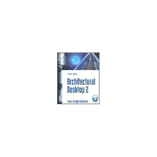 Architectural Desktop 2. Con Cd-Rom