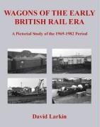 wagons-of-the-early-british-rail-era-a-pictorial-study-of-the-1969-1982-period
