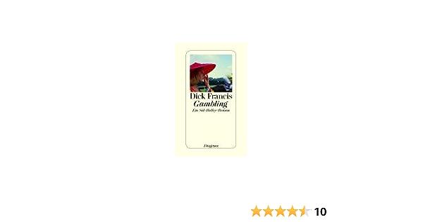Gambling Ein Sid Halley Roman Amazon De Dick Francis Malte Krutzsch Bucher