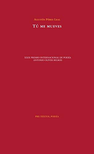 Tú Me Mueves (Poesía) por Agustín Pérez Leal