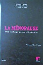 LA MENOPAUSE. Prise en charge globale et traitement