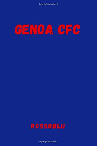 Genoa CFC - Rossoblu: Sport Notebook, Journal, Diary (110 Pages, Blank, 6 x 9), football, Large Composition Book.