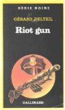 Riot gun (Riot Serie)