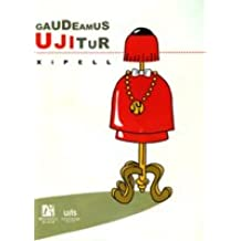 Gaudeamus Ujitur (Fora de col·lecció)