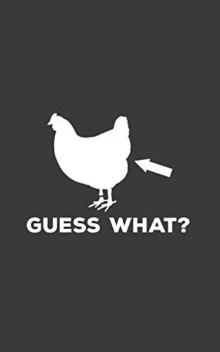Guess What: Guess What? Chicken Butt Notebook - Funny Farming Doodle Diary Book As Gift For Farmer Chickens Lover Who Loves Farm Animals And Old Classic Jokes Like This One!