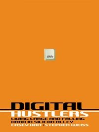 Digital Hustlers: Living Large and Falling Hard in Silicon Alley (English Edition)