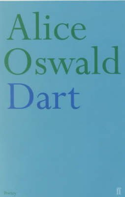 [(Dart)] [ By (author) Alice Oswald ] [July, 2002]