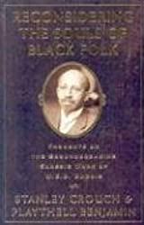 Reconsidering the Souls of Black Folk by Stanley Crouch (2003-12-15)